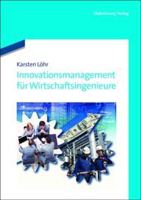 Innovationsmanagement fur Wirtschaftsingenieure