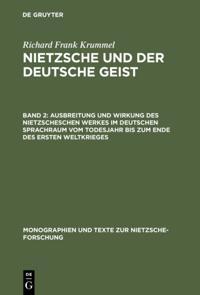 Ausbreitung und Wirkung des Nietzscheschen Werkes im deutschen Sprachraum vom Todesjahr bis zum Ende des Ersten Weltkrieges