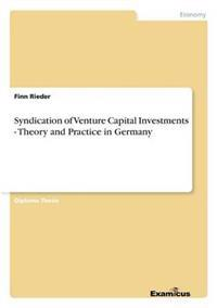 Syndication of Venture Capital Investments - Theory and Practice in Germany