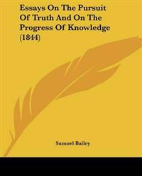 Essays on the Pursuit of Truth and on the Progress of Knowledge