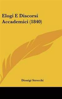 Elogi E Discorsi Accademici (1840)