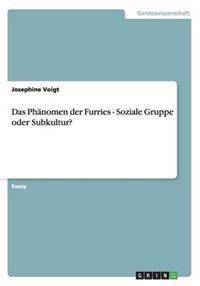 Das Phanomen Der Furries - Soziale Gruppe Oder Subkultur?