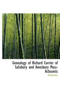 Genealogy of Richard Currier of Salisbury and Amesbury Mass-Acbusetts