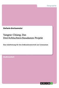Yangtse Chiang. Das Drei-Schluchten-Staudamm Projekt