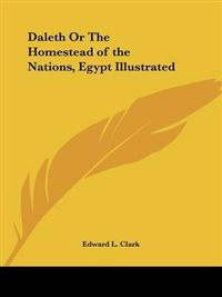 Daleth or the Homestead of the Nations, Egypt Illustrated