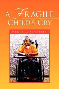 A Fragile Child's Cry