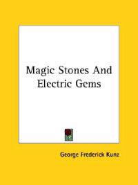 Magic Stones and Electric Gems