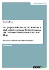 Der Pragmatische Ansatz Von Watzlawick et al. Unter Besonderer Berucksichtigung Des Teufelskreismodells Von Schulz Von Thun