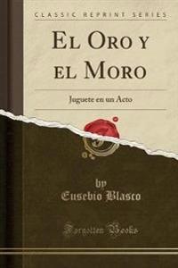 El Oro y El Moro