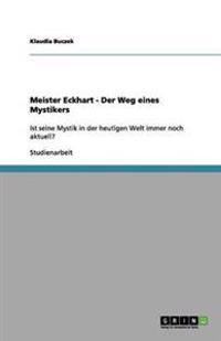 Meister Eckhart - Der Weg Eines Mystikers
