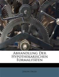Abhandlung der hypothekarischen Formalitäten.