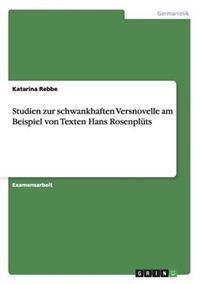 Studien Zur Schwankhaften Versnovelle Am Beispiel Von Texten Hans Rosenpluts