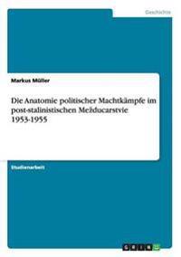 Anatomie Politischer Machtkampfe Im Post-Stalinistischen Me Ducarstvie 1953-1955