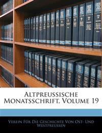 Altpreussische Monatsschrift, Neunzehnter Band