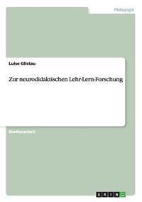 Zur Neurodidaktischen Lehr-Lern-Forschung