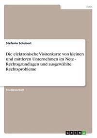 Elektronische Visitenkarte Von Kleinen Und Mittleren Unternehmen Im Netz - Rechtsgrundlagen Und Ausgewahlte Rechtsprobleme