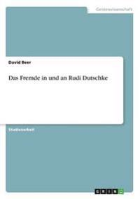 Fremde in Und an Rudi Dutschke