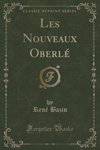 Les Nouveaux Oberle (Classic Reprint)
