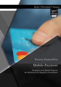 Mobile-Payment: Akzeptanz eines Mobile-Payment als Substitution fur Bargeld in Deutschland