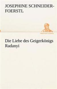 Die Liebe Des Geigerkonigs Radanyi
