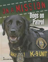 Dogs on Patrol: On a Mission