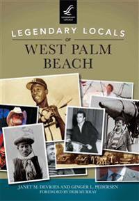 Legendary Locals of West Palm Beach