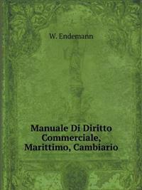 Manuale Di Diritto Commerciale, Marittimo, Cambiario