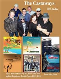 The Castaways 1961 - Today (B&w): Beach Music Top 40 Charts 1945-2014 & Roadhouse Top 40 Charts 2010-2014