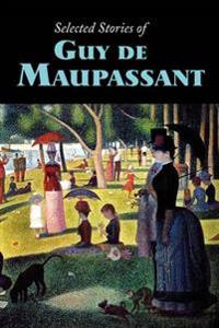 Selected Stories of Guy de Maupassant, Large-Print Edition