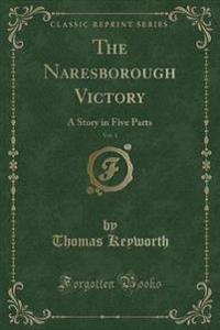 The Naresborough Victory, Vol. 1