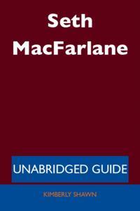 Seth MacFarlane - Unabridged Guide