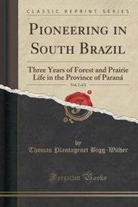 Pioneering in South Brazil, Vol. 2 of 2