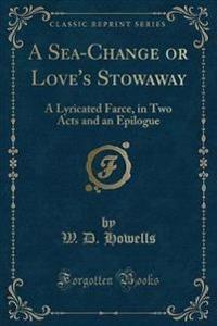 A Sea-Change or Love's Stowaway