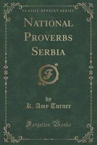 National Proverbs Serbia (Classic Reprint)