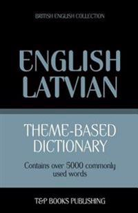 Theme-Based Dictionary British English-Latvian - 5000 Words