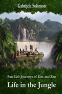 Past Life Journeys of Gea and Zen: Life in the Jungle