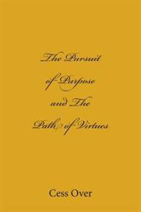 The Pursuit of Purpose and the Path of Virtues
