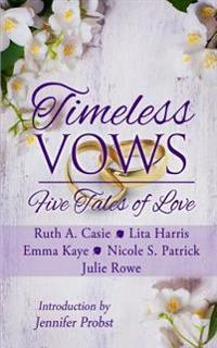 Timeless Vows: Five Tales of Love