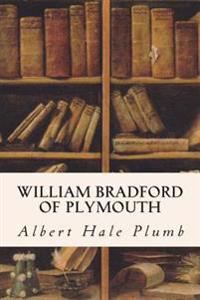 William Bradford of Plymouth