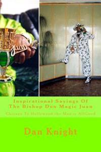 Inspirational Sayings of the Bishop Don Magic Juan: Chicago to Hollywood the Man Is Allgood