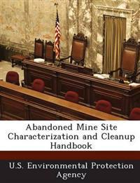 Abandoned Mine Site Characterization and Cleanup Handbook