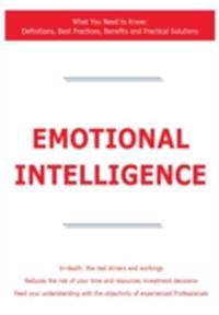Emotional Intelligence - What You Need to Know: Definitions, Best Practices, Benefits and Practical Solutions