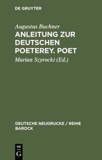 Anleitung zur deutschen Poeterey. Poet