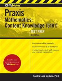 Cliffsnotes Praxis Mathematics: Content Knowledge (5161)