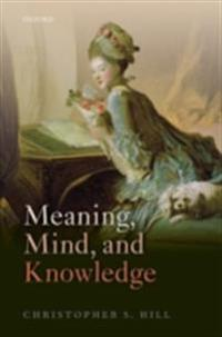 Meaning, Mind, and Knowledge