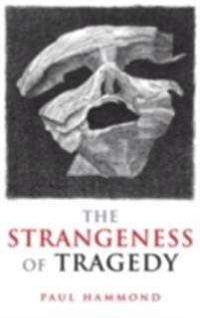 Strangeness of Tragedy