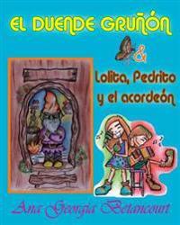 El Duende Gruñón: Lolita, Pedrito Y El Acordeón