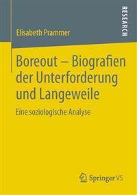 Boreout - Biografien Der Unterforderung Und Langeweile