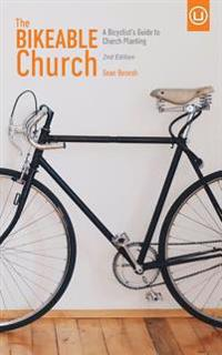 The Bikeable Church: A Bicyclist's Guide to Church Planting