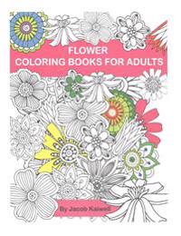 Adult Coloring Book: Flower Design Coloring Book: Creative Coloring Inspirations Bring Balance